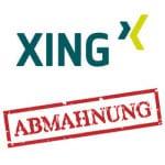 XING-Abmahnung: Der (unzulässige) Antrag auf Erlass einer einstweiligen Verfügung ist da