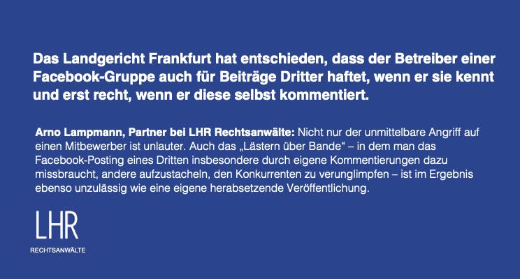 LG Frankfurt: Zur Rechtswidrigkeit von Postings Dritter in der eigenen Facebookgruppe
